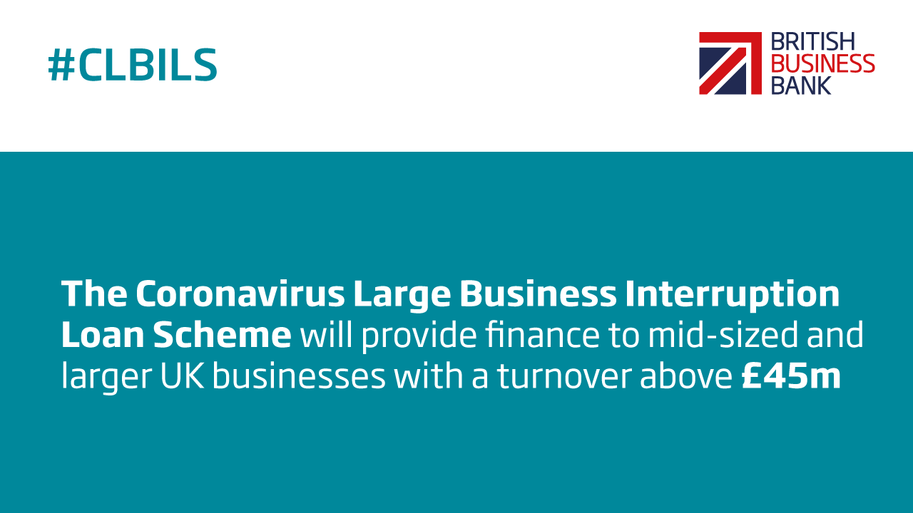 CLBILS scheme will provide finance to mid-sized and larger business with a turnover above £45m